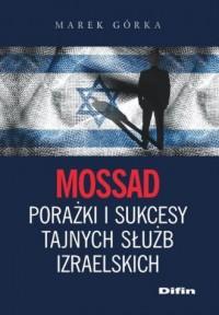 Mossad. Porażki i sukcesy tajnych - okładka książki