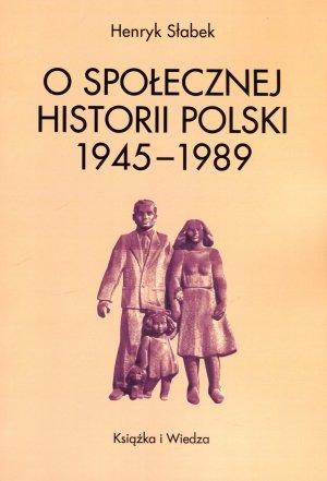O społecznej historii Polski 1945-1989 - okładka książki