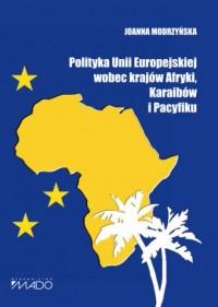 Polityka Unii Europejskiej wobec - okładka książki
