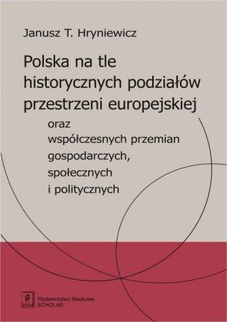 Polska na tle historycznych podziałów - okładka książki