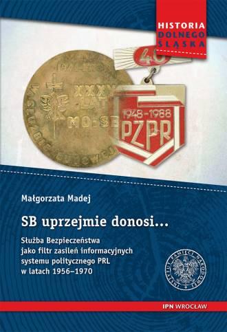 SB uprzejmie donosi... Służba Bezpieczeństwa - okładka książki
