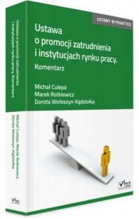 Ustawa o promocji zatrudnienia i instytucjach rynku pracy. Komentarz - okładka książki