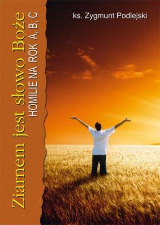 Ziarnem jest Słowo Boże. Homilie - okładka książki