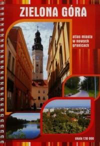 Zielona Góra atlas miasta w nowych granicach (skala 1:10 000) - okładka książki
