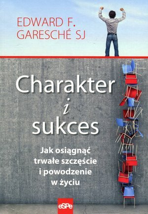 Charakter i sukces. Jak osiągnąć - okładka książki