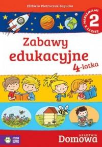 Domowa akademia. Zabawy edukacyjne 4-latka cz. 2 - okładka książki