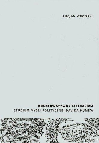 Konserwatywny liberalizm. Studium - okładka książki