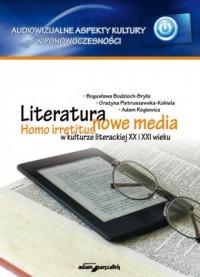 Literatura - nowe media. Homo irretitus w kulturze literackiej XX i XXI wieku - okładka książki