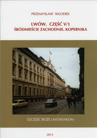 Lwów cz. V/1. Śródmieście Zachodnie. - okładka książki