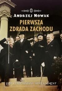 Pierwsza zdrada Zachodu. 1920 - zapomniany appeasement - okładka książki