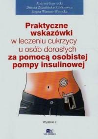 Praktyczne wskazówki w leczeniu cukrzycy u osób dorosłych za pomocą pompy insulinowej - okładka książki
