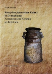 Rezepzion japanischer Kultur in Deutschland: Zeitgenossische Keramik als Fallstudie. Seria: Societas 46 - okładka książki