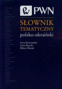 Słownik tematyczny polsko-ukraiński - okładka książki