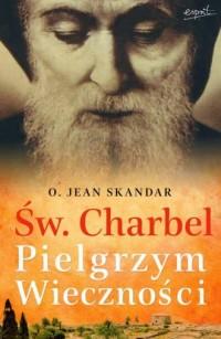 Św. Charbel. Pielgrzym wieczności - okładka książki