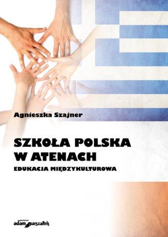 Szkoła Polska w Atenach. Edukacja - okładka książki