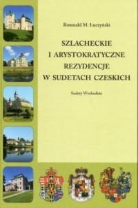Szlacheckie i arystokratyczne rezydencje - okładka książki