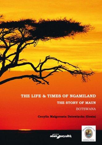 The Life & Times of Ngamiland. - okładka książki