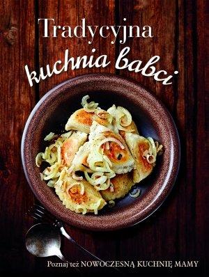 Tradycyjna kuchnia babci. Nowoczesna - okładka książki