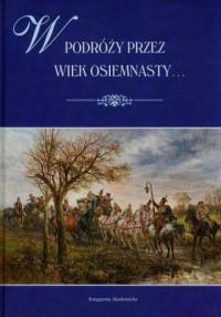 W podróży przez wiek osiemnasty... Studia i szkice z epoki nowożytnej - okładka książki