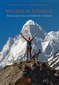 Wataha w podróży. Himalaje na czterech łapach - okładka książki