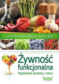 Żywność funkcjonalna. Najzdrowsze - Thorsten Weiss - okładka książki