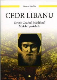 Cedr Libanu. Święty Charbel Makhlouf. - okładka książki