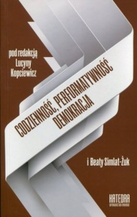 Codzienność, performatywność, demokracja. Pedagogika wobec norm życiowych i problematyki nienormatywności - okładka książki
