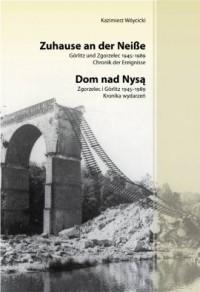 Dom nad Nysą. Zgorzelec i Görlitz 1945-1989. Kronika wydarzeń - okładka książki
