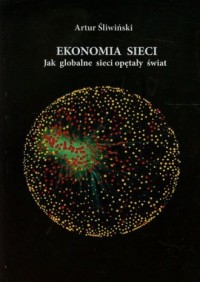 Ekonomia sieci. Jak globalne sieci opętały świat - okładka książki