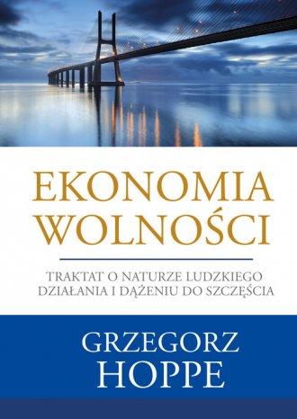 Ekonomia wolności. Traktat o naturze - okładka książki