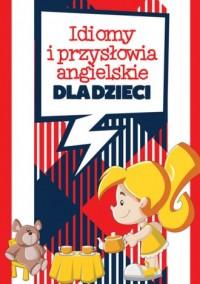Idiomy i przysłowia angielskie dla dzieci - okładka podręcznika