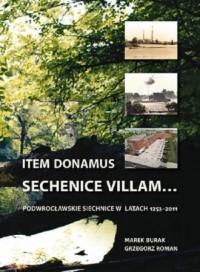 Item donamus Sechenice villam... Podwrocławskie Siechnice w latach 1253-2011 - okładka książki
