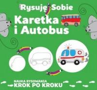 Karetka i autobus. Rysuję sobie - okładka książki