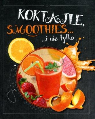 Koktajle smoothies i nie tylko - okładka książki