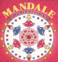 Mandale dla dziewczynek - okładka książki