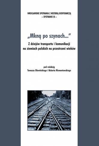 Mkną po szynach... Z dziejów transportu - okładka książki