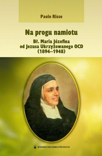 Na progu namiotu - bł. M. Józefina - okładka książki