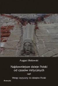 Najdawniejsze dzieje Polski od czasów mitycznych, czyli wstęp krytyczny do dziejów Polski - okładka książki