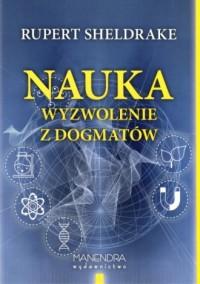 Nauka. Wyzwolenie z dogmatów - okładka książki