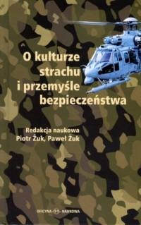 O kulturze strachu i przemyśle bezpieczeństwa - okładka książki