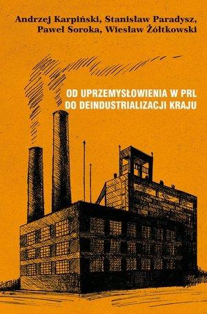 Od uprzemysłowienia w PRL do deindustrializacji - okładka książki