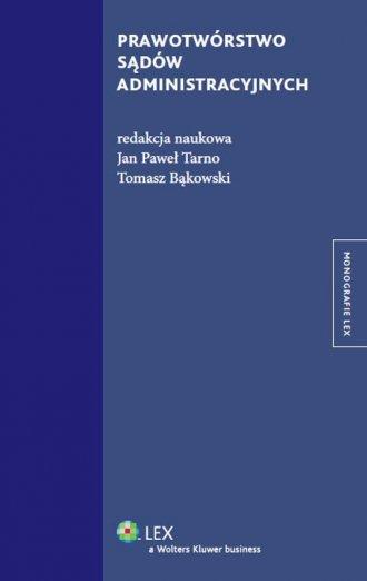 Prawotwórstwo sądów administracyjnych - okładka książki