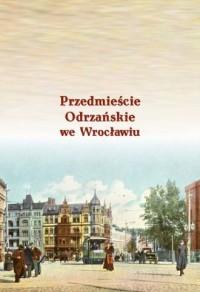 Przedmieście Odrzańskie we Wrocławiu - okładka książki