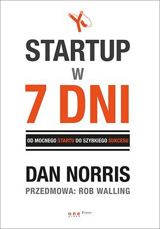 Startup w 7 dni. Od mocnego startu - okładka książki