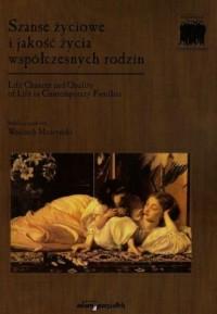 Szanse życiowe i jakość życia współczesnych - okładka książki