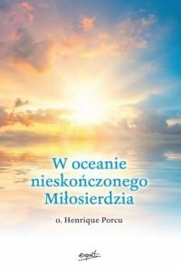 W oceanie nieskończonego Miłosierdzia - okładka książki
