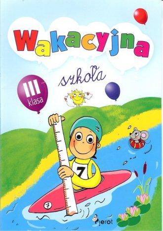 Wakacyjna szkoła. Klasa 3 - okładka podręcznika