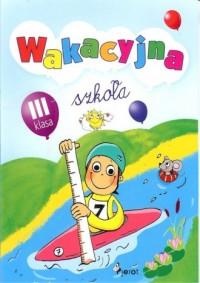 Wakacyjna szkoła. Klasa 3 - okładka książki