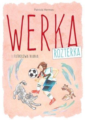 Werka Rozterka i futbolowa niania - okładka książki