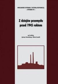 Z dziejów przemysłu przed 1945 rokiem - okładka książki